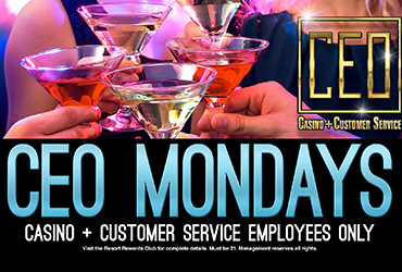 CEO Mondays - Casino + Customer Service Employees Only