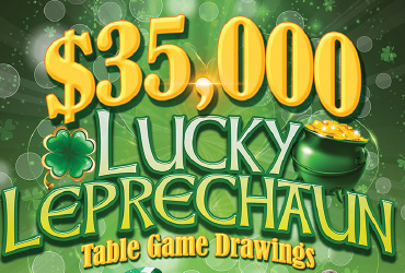 $35,000 Lucky Leprechaun Table Games Drawings