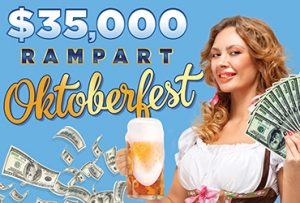 $35,000 Oktoberfest Table Games Drawings