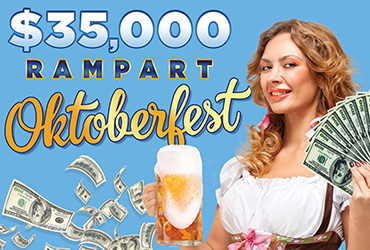 $35,000 Rampart Oktoberfest Table Games Drawings
