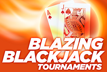 Blazing Blackjack - Table Games Tournaments