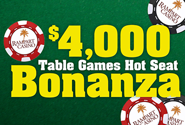 $4,000 Table Games Bonanza Hot Seat Drawings