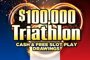 $100,000 Triathlon Cash and Free Slot Play Drawings