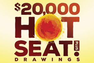 $20,000 Hot Seat Plus Drawings
