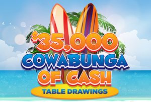 $35,000 Cowabunga of Cash Table Drawings