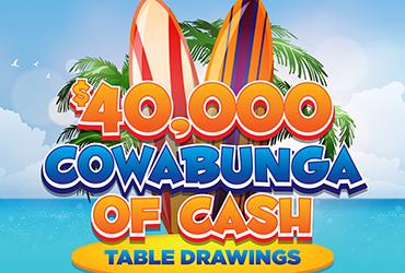 $40,000 Cowabunga of Cash Table Games Drawings - Las Vegas Casino