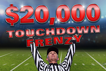 $20,000 Touchdown Frenzy Table Games Drawings