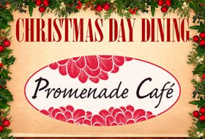 Christmas Dinner at Promenade Cafe