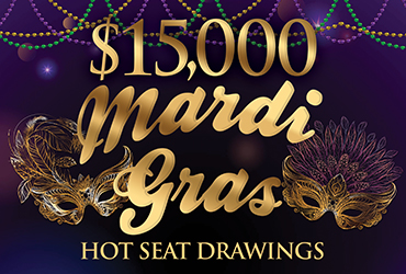 $15,000 Mardi Gras Hot Seat Drawings - Las Vegas Deals