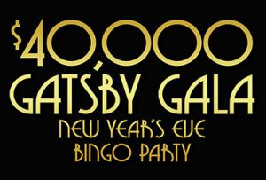 $40,000 Gatsby Gala New Year's Eve Bingo Party