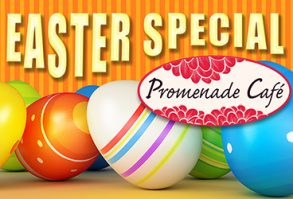 Easter Special at Promenade Cafe