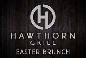Easter Brunch - Hawthorn Grill