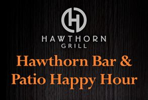 Happy Hour at Hawthorn Grill Bar & Patio