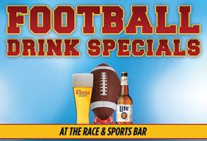 Football Drink Specials - Rampart Race & Sports Bar