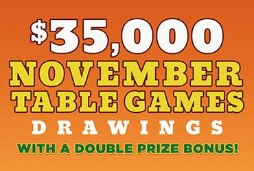 $35,000 November Table Games Drawings - Las Vegas Casino