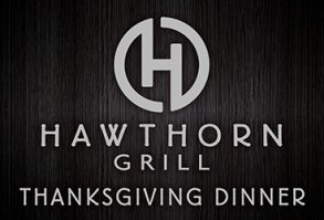 Thanksgiving Dinner at Hawthorn Grill a Las Vegas Event