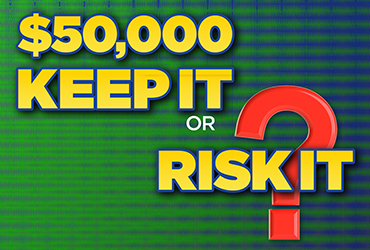 $50,000 Keep It or Risk It Giveaway - Las Vegas Deals