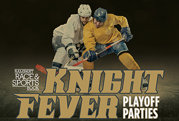 Knight Fever Playoff Parties - Race and Sports Book Bar and Lounge Hockey Viewing Parties