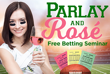 Parlay and Rosé Free Betting Seminar
