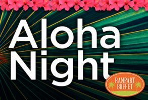 Aloha Night at Rampart Buffet every Wednesday