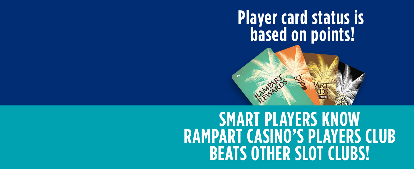 Smart Players play at Rampart Casino
