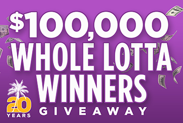 $100,000 Whole Lotta Winners Giveaway