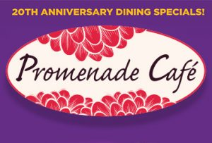 20th Anniversary Dining Specials at Promenade Cafe