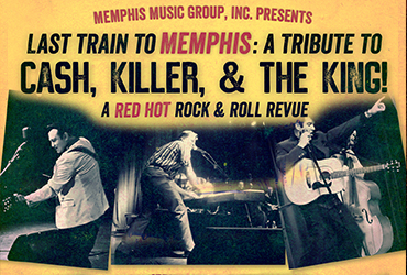 Last Train To Memphis: A Tribute to Cash, Killer & the King