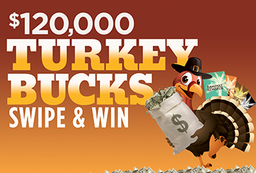 $120,000 Turkey Bucks Swipe & Win - Las Vegas Deals