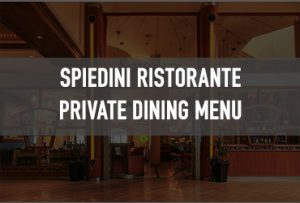 Private Dining Events at Spiedini Ristorante