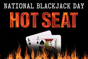 National Blackjack Day Hot Seat