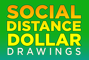 Social Distance Dollar Drawings
