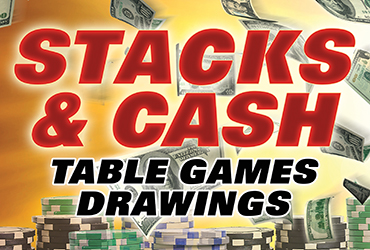Stacks & Cash Table Games Drawings