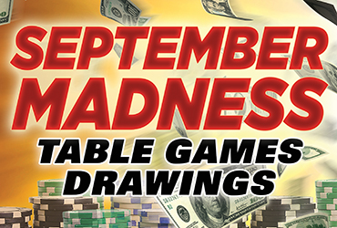 September Madness Table Games Drawings