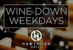 Wine Down Weekdays at Hawthorn Grill