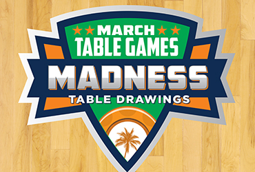 March Madness Table Games Drawings