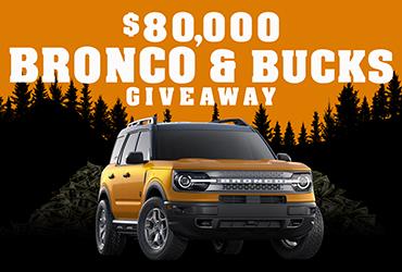 $80,000 Bronco & Bucks Giveaway