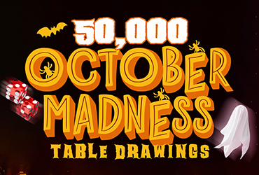$50,000 October Madness Table Games Drawings